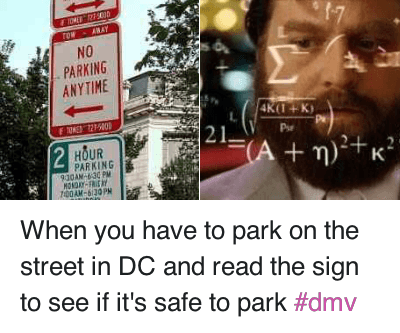 Cars, Dmv, and Streets: When you have to park on the street in DC and read the sign to see if it's safe to park When you have to park on the street in DC and read the sign to see if it's safe to park dmv