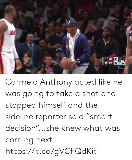 "Carmelo Anthony, Sports, and Mia: 6:41  TH 17  97-9  MIA  86 Carmelo Anthony acted like he was going to take a shot and stopped himself and the sideline reporter said ""smart decision""...she knew what was coming next https://t.co/gVCflQdKit"