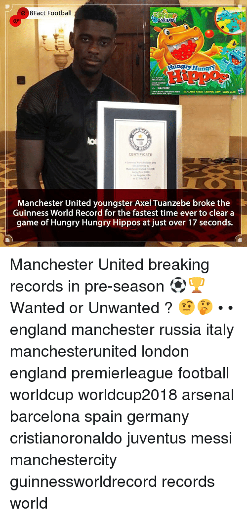 Arsenal, Barcelona, and England: 8Fact Footbal  FRİENDS  unryHungr  AGE/EDAD 4+  TASSEMBLY  A WARNING:  CHONC HATARD-Came contains mes THT CLASSIC MARTLE-CHOMPING, HIPPO-FEEDIDNG CAME  REC  CERTIFICATE  Manchester United youngster Axel Tuanzebe broke the  Guinness World Record for the fastest time ever to clear a  game of Hungry Hungry Hippos at just over 17 seconds.| Manchester United breaking records in pre-season ⚽️🏆 Wanted or Unwanted ? 🤨🤔 • • england manchester russia italy manchesterunited london england premierleague football worldcup worldcup2018 arsenal barcelona spain germany cristianoronaldo juventus messi manchestercity guinnessworldrecord records world