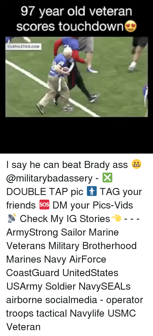 Touchdowners: 97 year old veteran  scores touchdown  KUATHLETICS.COM I say he can beat Brady ass 😬 @militarybadassery - ❎ DOUBLE TAP pic 🚹 TAG your friends 🆘 DM your Pics-Vids 📡 Check My IG Stories👈 - - - ArmyStrong Sailor Marine Veterans Military Brotherhood Marines Navy AirForce CoastGuard UnitedStates USArmy Soldier NavySEALs airborne socialmedia - operator troops tactical Navylife USMC Veteran