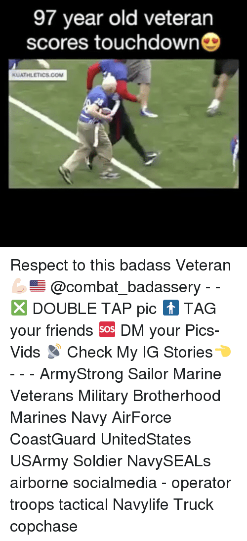 Touchdowners: 97 year old veteran  scores touchdown  KUATHLETICS.COM Respect to this badass Veteran 💪🏻🇺🇸 @combat_badassery - - ❎ DOUBLE TAP pic 🚹 TAG your friends 🆘 DM your Pics-Vids 📡 Check My IG Stories👈 - - - ArmyStrong Sailor Marine Veterans Military Brotherhood Marines Navy AirForce CoastGuard UnitedStates USArmy Soldier NavySEALs airborne socialmedia - operator troops tactical Navylife Truck copchase