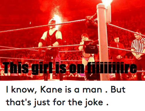 89614c918aa Wrestling, World Wrestling Entertainment, and Jokes: misa I know, Kane is a