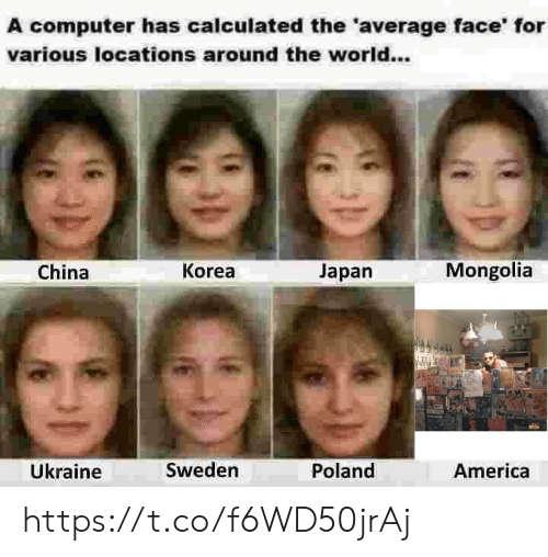 Calculated: A computer has calculated the 'average face' for  various locations around the world...  China  Korea  Japan  Mongolia  Ükraine  Sweden  Poland  America https://t.co/f6WD50jrAj