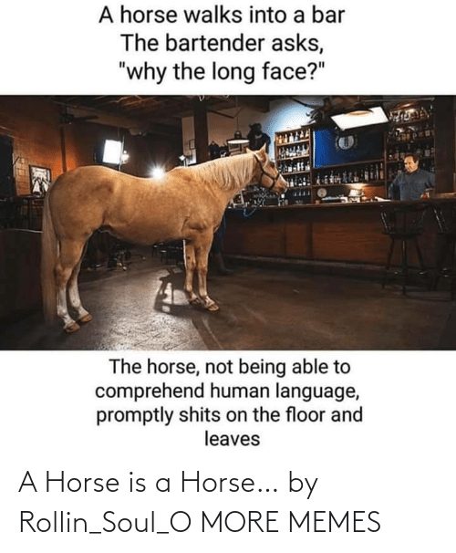Horse: A Horse is a Horse… by Rollin_Soul_O MORE MEMES