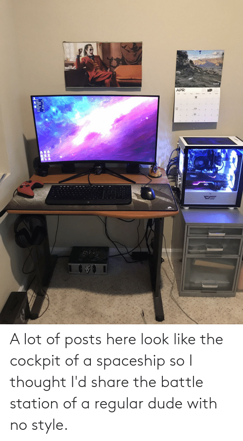 station: A lot of posts here look like the cockpit of a spaceship so I thought I'd share the battle station of a regular dude with no style.
