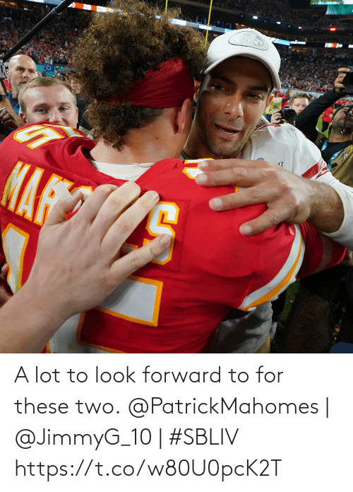 two: A lot to look forward to for these two.  @PatrickMahomes   @JimmyG_10   #SBLIV https://t.co/w80U0pcK2T