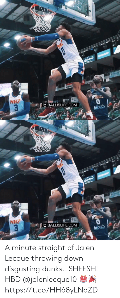 Https T: A minute straight of Jalen Lecque throwing down disgusting dunks.. SHEESH! HBD @jalenlecque10  🎂🎉 https://t.co/HH68yLNqZD
