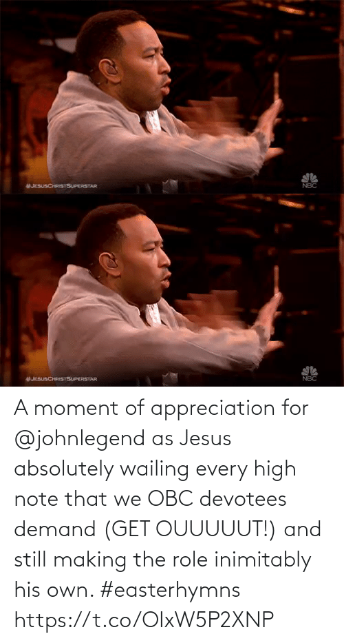 Jesus: A moment of appreciation for @johnlegend as Jesus absolutely wailing every high note that we OBC devotees demand (GET OUUUUUT!) and still making the role inimitably his own. #easterhymns https://t.co/OIxW5P2XNP
