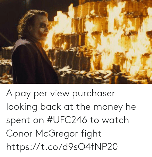 Per: A pay per view purchaser looking back at the money he spent on #UFC246 to watch Conor McGregor fight https://t.co/d9sO4fNP20