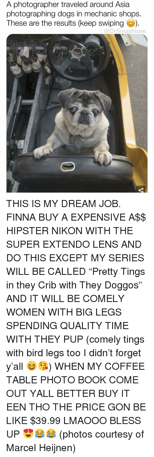 """Be Like, Bless Up, and Dogs: A photographer traveled around Asia  photographing dogs in mechanic shops.  These are the results (keep swiping).  @DrSmashlove THIS IS MY DREAM JOB. FINNA BUY A EXPENSIVE A$$ HIPSTER NIKON WITH THE SUPER EXTENDO LENS AND DO THIS EXCEPT MY SERIES WILL BE CALLED """"Pretty Tings in they Crib with They Doggos"""" AND IT WILL BE COMELY WOMEN WITH BIG LEGS SPENDING QUALITY TIME WITH THEY PUP (comely tings with bird legs too I didn't forget y'all 😆😘) WHEN MY COFFEE TABLE PHOTO BOOK COME OUT YALL BETTER BUY IT EEN THO THE PRICE GON BE LIKE $39.99 LMAOOO BLESS UP 😍😂😂 (photos courtesy of Marcel Heijnen)"""