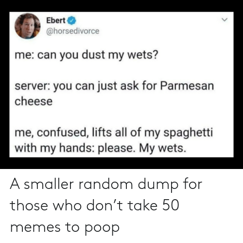 don: A smaller random dump for those who don't take 50 memes to poop