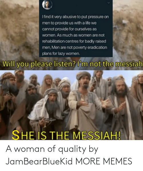 woman: A woman of quality by JamBearBlueKid MORE MEMES