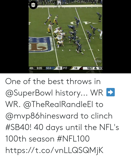 Superbowl: abc  4th 9:05 SEA  10 PIT  1ST&10  14 One of the best throws in @SuperBowl history... WR ➡️ WR.  @TheRealRandleEl to @mvp86hinesward to clinch #SB40!  40 days until the NFL's 100th season #NFL100 https://t.co/vnLLQSQMjK