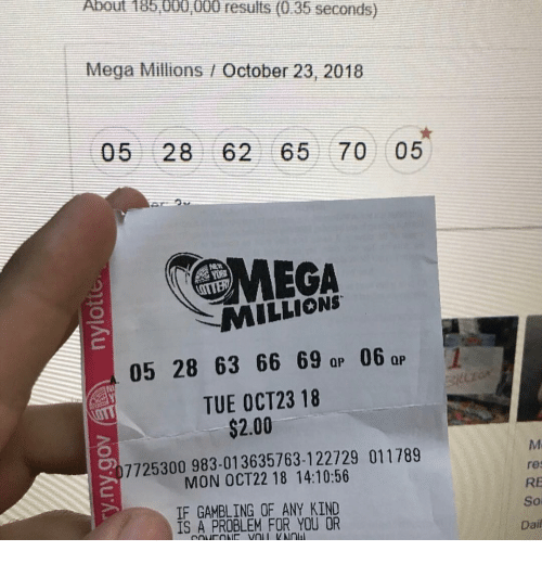 meca: About 185 000 000 resuits (0.35 seconds)  Mega Millions October 23, 2018  05 28 62 65 70 05  MECA  MILLIONS  05 28 63 66 69 ap 06QP  TUE OCT23 18  $2.00  07725300 983-013635763-122729 011789  MON OCT22 18 14:10:56  res  RE  So  Dail  IF GAMBLING OF ANY KIND  IS A PROBLEM FOR YOU OR