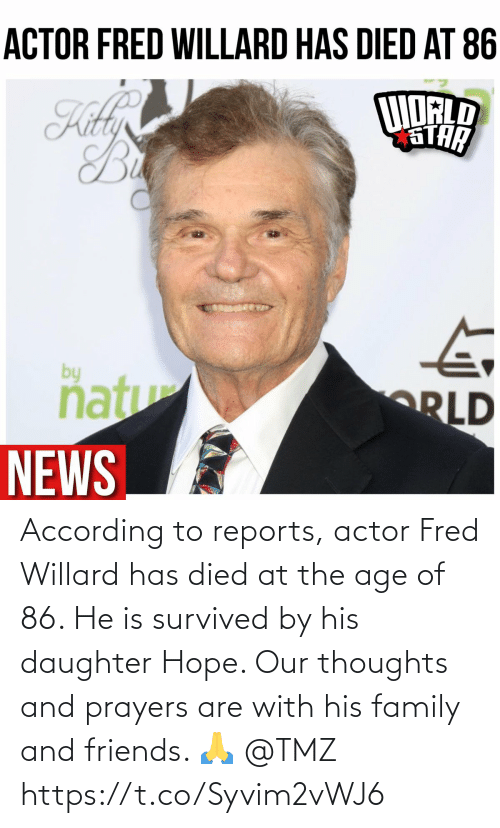 Age: According to reports, actor Fred Willard has died at the age of 86. He is survived by his daughter Hope. Our thoughts and prayers are with his family and friends. 🙏 @TMZ https://t.co/Syvim2vWJ6