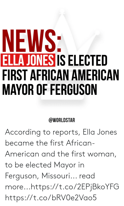 The First: According to reports, Ella Jones became the first African-American and the first woman, to be elected Mayor in Ferguson, Missouri... read more...https://t.co/2EPjBkoYFG https://t.co/bRV0e2Vao5