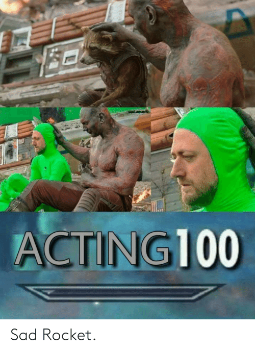 Sad and Rocket: ACTING100 Sad Rocket.