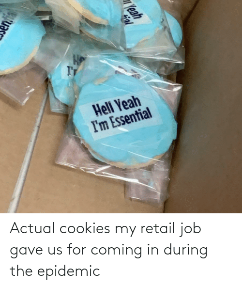 Cringe Pics: Actual cookies my retail job gave us for coming in during the epidemic