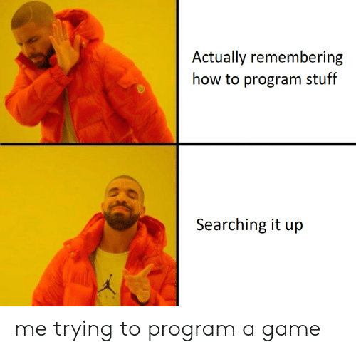 Game, How To, and Stuff: Actually remembering  how to program stuff  Searching it up me trying to program a game
