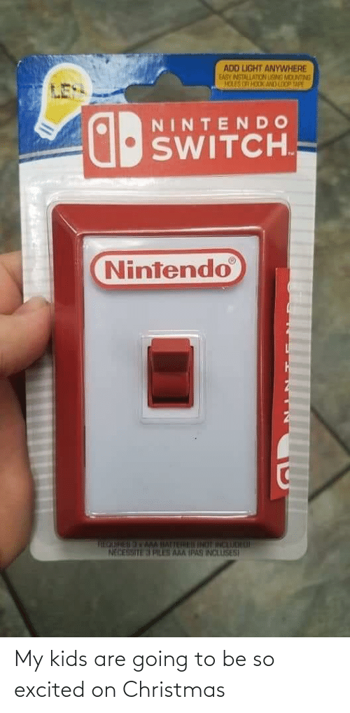 My Kids: ADD LIGHT ANYWHERE  EASY INSTALLATION LISMS MOUNTING  HOLES OR HOOK AND LOO TAPE  NINTENDO  SWITCH.  Nintendo  THEOURESAMM IATTERU INOT INCAUOH L  NECESSITE 3 PLES AAA IPAS INCLUSES My kids are going to be so excited on Christmas