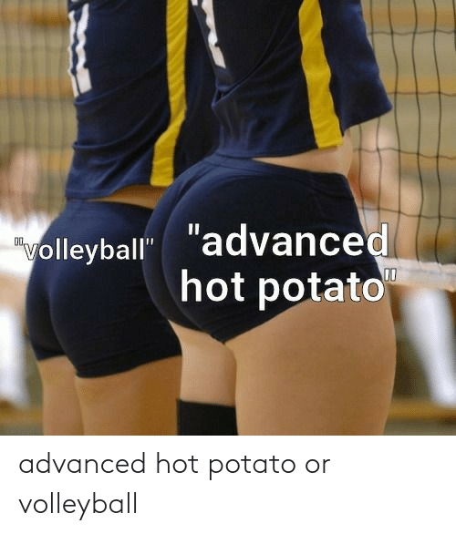 Advanced: advanced hot potato or volleyball
