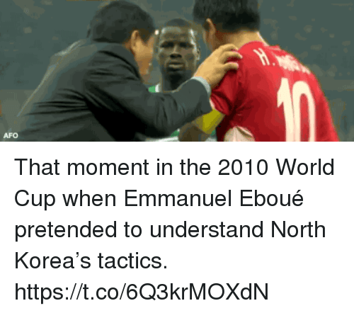 momentous: AFO That moment in the 2010 World Cup when Emmanuel Eboué pretended to understand North Korea's tactics. https://t.co/6Q3krMOXdN