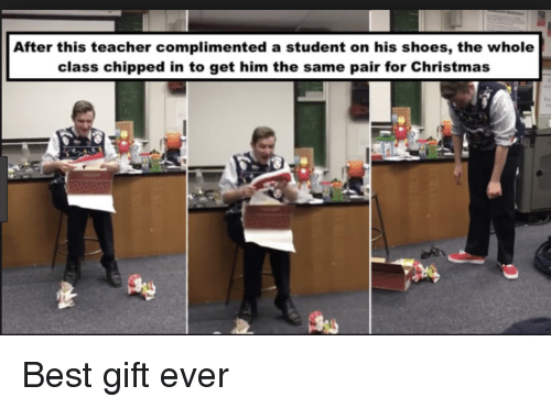 Christmas, Shoes, and Teacher: After this teacher complimented a student on his shoes, the whole  class chipped in to get him the same pair for Christmas Best gift ever