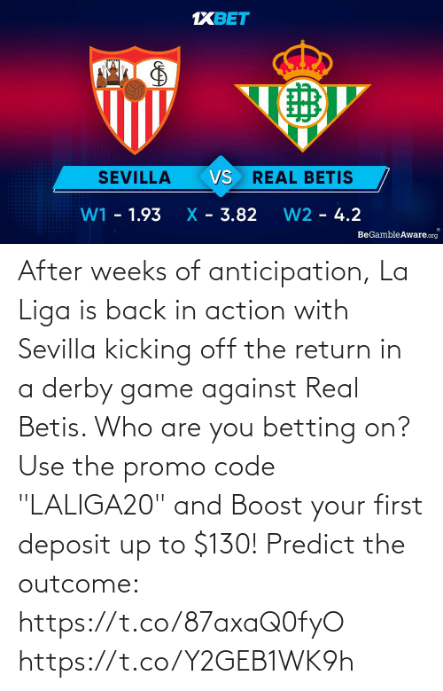 """real: After weeks of anticipation, La Liga is back in action with Sevilla kicking off the return in a derby game against Real Betis. Who are you betting on?  Use the promo code """"LALIGA20"""" and Boost your first deposit up to $130!   Predict the outcome: https://t.co/87axaQ0fyO https://t.co/Y2GEB1WK9h"""