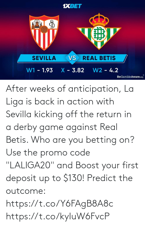 """real: After weeks of anticipation, La Liga is back in action with Sevilla kicking off the return in a derby game against Real Betis. Who are you betting on?  Use the promo code """"LALIGA20"""" and Boost your first deposit up to $130!   Predict the outcome: https://t.co/Y6FAgB8A8c https://t.co/kyIuW6FvcP"""