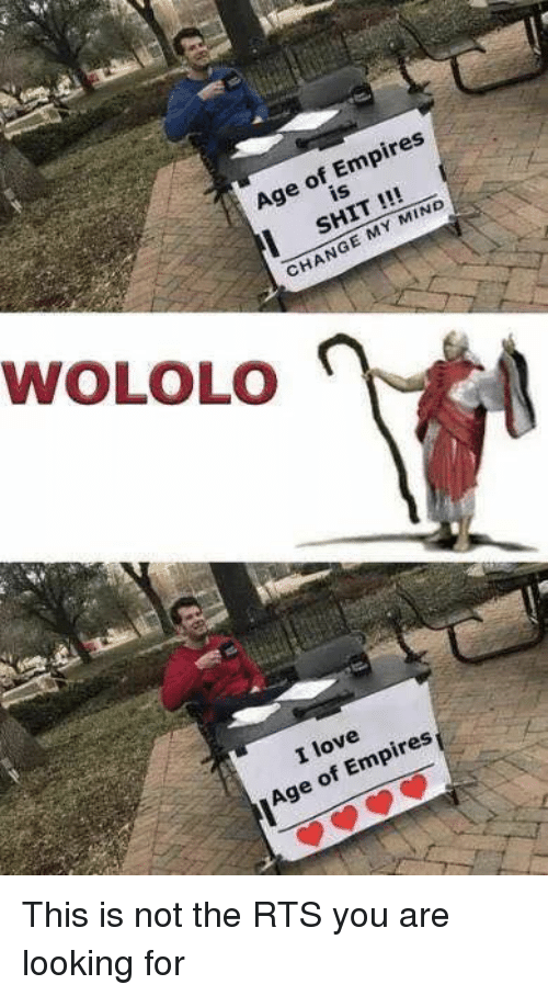 Love, Shit, and Video Games: Age of Empires  iS  SHIT !!  WOLOLO  CHANGE MY MIND  I love  Age of Empires This is not the RTS you are looking for