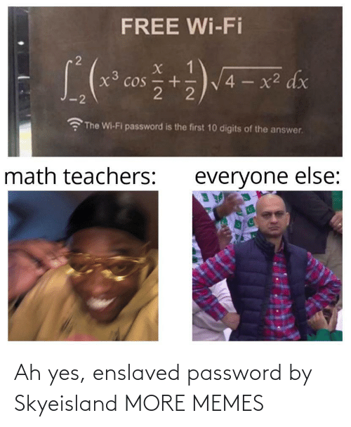 Ah: Ah yes, enslaved password by Skyeisland MORE MEMES