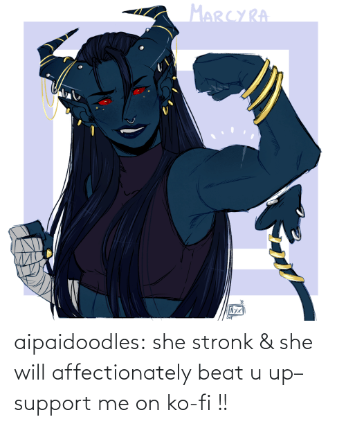 support: aipaidoodles:  she stronk & she will affectionately beat u up–support me on ko-fi !!