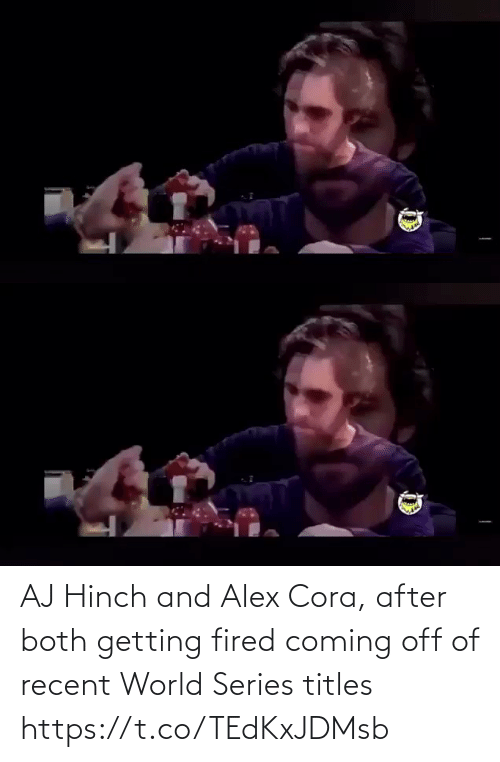 Both: AJ Hinch and Alex Cora, after both getting fired coming off of recent World Series titles https://t.co/TEdKxJDMsb