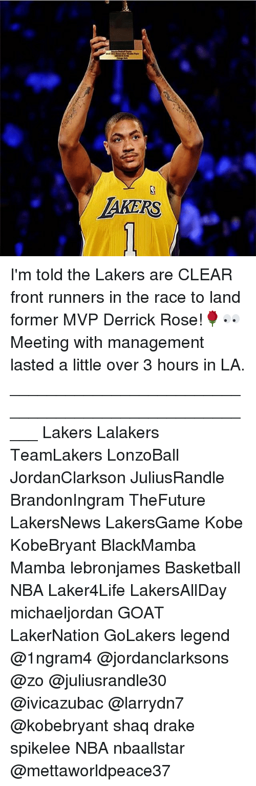 Front Runners: AKERS I'm told the Lakers are CLEAR front runners in the race to land former MVP Derrick Rose!🌹👀 Meeting with management lasted a little over 3 hours in LA. _____________________________________________________ Lakers Lalakers TeamLakers LonzoBall JordanClarkson JuliusRandle BrandonIngram TheFuture LakersNews LakersGame Kobe KobeBryant BlackMamba Mamba lebronjames Basketball NBA Laker4Life LakersAllDay michaeljordan GOAT LakerNation GoLakers legend @1ngram4 @jordanclarksons @zo @juliusrandle30 @ivicazubac @larrydn7 @kobebryant shaq drake spikelee NBA nbaallstar @mettaworldpeace37