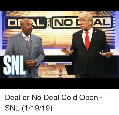 Deal or No Deal, Snl, and youtube.com: AL  SNL Deal or No Deal Cold Open - SNL (1/19/19)