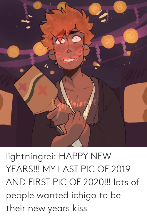 wanted: alace lightningrei:  HAPPY NEW YEARS!!! MY LAST PIC OF 2019 AND FIRST PIC OF 2020!!! lots of people wanted ichigo to be their new years kiss