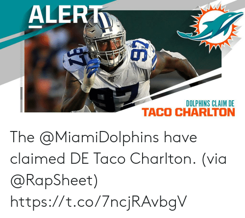 Memes, Dolphins, and 🤖: ALERT  cownors  DOLPHINS CLAIM DE  GS The @MiamiDolphins have claimed DE Taco Charlton. (via @RapSheet) https://t.co/7ncjRAvbgV
