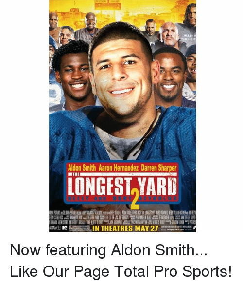 Aldon Smith: ALLEN  NITEH  Aldon Smith Aaron Hernandez Darren Sharper  THE  LONGEST YARD  IN THEATRES MAY 27  RTLenge smart cem Now featuring Aldon Smith...  Like Our Page Total Pro Sports!