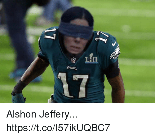 Alshon Jeffery, Jeffery, and Https: Alshon Jeffery... https://t.co/I57ikUQBC7