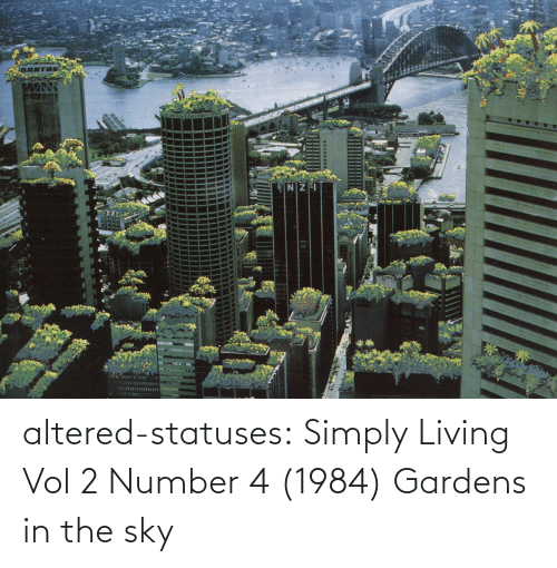 Living: altered-statuses: Simply Living Vol 2 Number 4 (1984) Gardens in the sky
