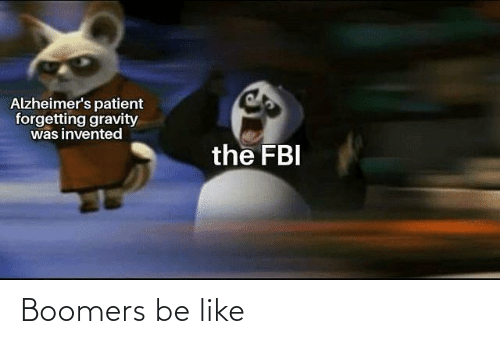 FBI: Alzheimer's patient  forgetting gravity  was invented  the FBI Boomers be like