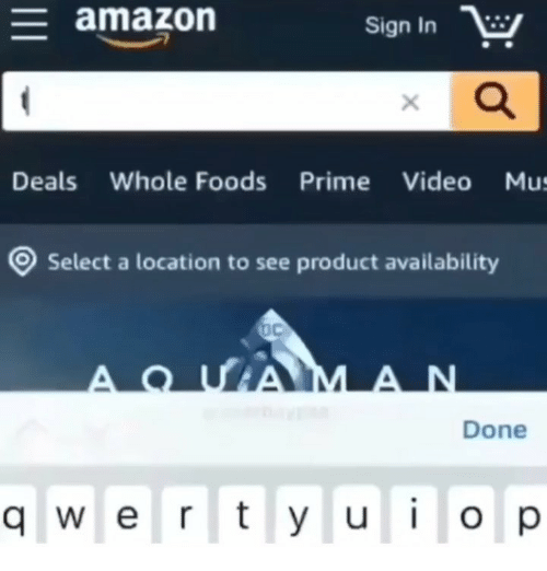 I O: amazon  Sign In  Deals Whole Foods Prime Video Mu  Select a location to see product availability  Done  q w e rt y u i o p