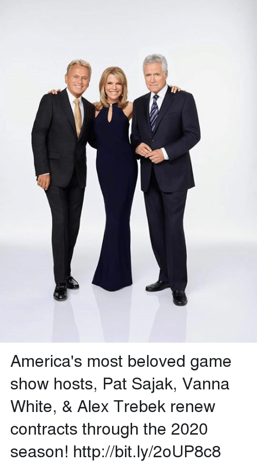 Alex Trebek, Memes, and Game: America's most beloved game show hosts, Pat Sajak, Vanna White, & Alex Trebek renew contracts through the 2020 season! http://bit.ly/2oUP8c8