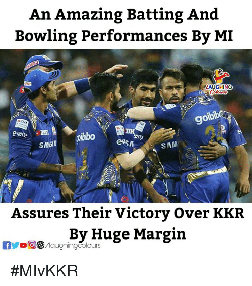 batting: An Amazing Batting And  Bowling Performances By MI  AUGHING  goi  9  bib  SAM  Assures Their Victory Over KKR  By Huge Margin #MIvKKR