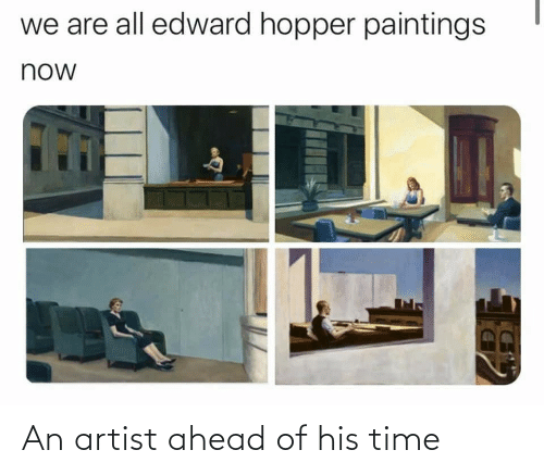 His: An artist ahead of his time