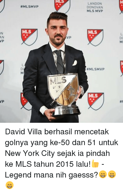 Memes, New York, and New York City: AN  VP  llMLSMVP  MLS  VP  LANDON  DONOVAN  MLS MVP  RML SMVP David Villa berhasil mencetak golnya yang ke-50 dan 51 untuk New York City sejak ia pindah ke MLS tahun 2015 lalu!👍 - Legend mana nih gaesss?😁😁😁