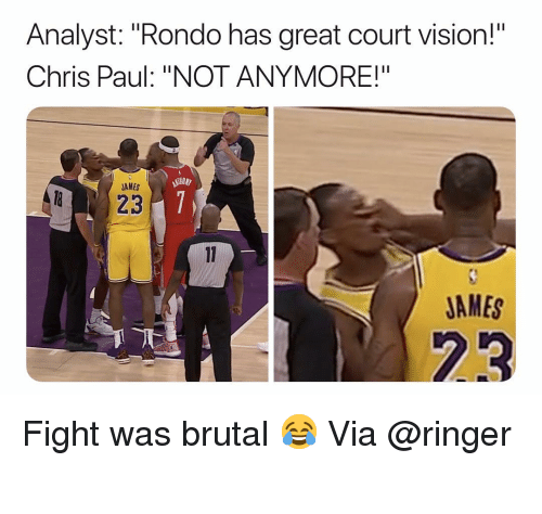 "Chris Paul: Analyst: ""Rondo has great court vision!""  Chris Paul: ""NOT ANYMORE!""  AMES  823  JAMES  23 Fight was brutal 😂 Via @ringer ‬"