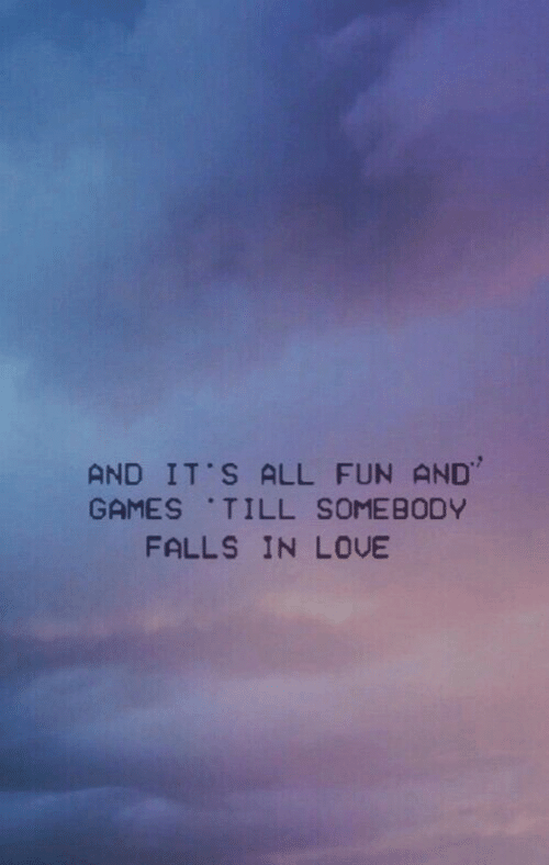 """Love, Games, and Fun: AND IT'S ALL FUN ND""""  GAMES TILL SOMEBODY  FALLS IN LOVE"""