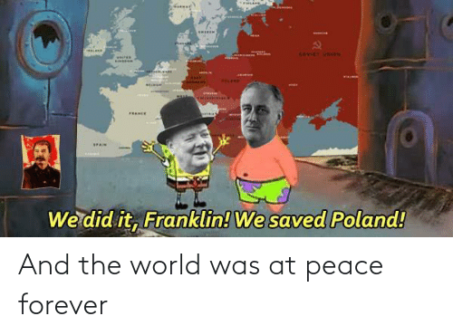 at-peace: And the world was at peace forever