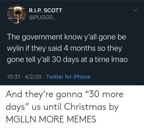 """Christmas: And they're gonna """"30 more days"""" us until Christmas by MGLLN MORE MEMES"""